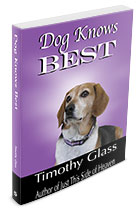 Dog Knows Best by Timothy Glass