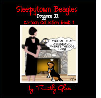 Sleepytown Beagles, Doggone It Cartoon Collection Book 1
